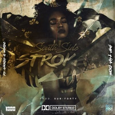 DOWNLOAD: Imp Tha Don ft. Wordz & Ghoust – South Side Stroke (mp3)