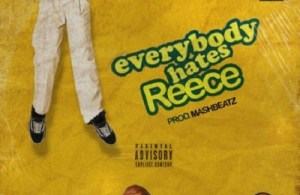 DOWNLOAD: A-Reece – Everybody Hates Reece (mp3)