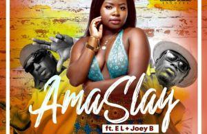 DOWNLOAD: Ama Slay – Asem ft. Joey B x E.L (mp3)