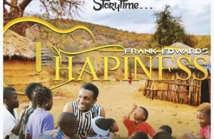 LYRICS: Frank Edwards – Happiness