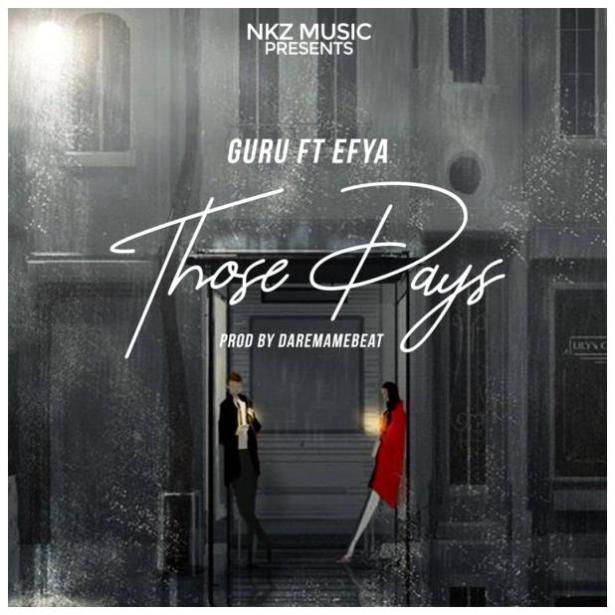 DOWNLOAD: Guru – Those Days ft. Efya (mp3)