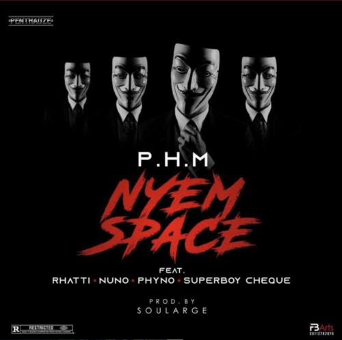 LYRICS: PHM ft. Phyno x Rhatti x Nuno x Superboy Cheque – Nyem Space