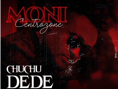 DOWNLOAD: Moni Centrozone ft Nikki Wa Pili – Chuchu Dede (mp3)
