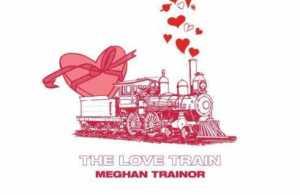 DOWNLOAD EP: Meghan Trainor – THE LOVE TRAIN [Zip File]