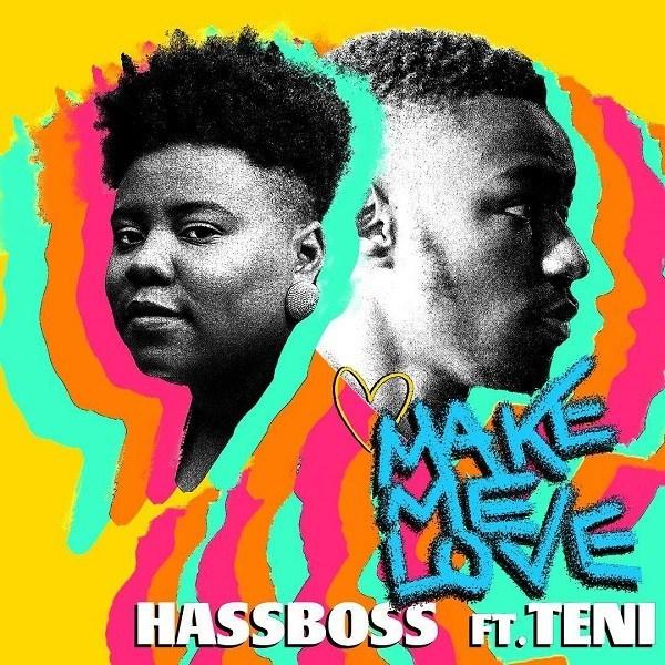 DOWNLOAD: HassBoss ft. Teni – Make Me Love (mp3)