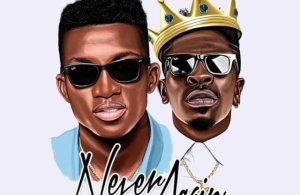 DOWNLOAD: Kofi Kinaata ft. Shatta Wale – Never Again (mp3)