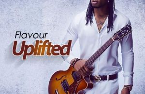 DOWNLOAD: Flavour – Uplifted (Full Album mp3)