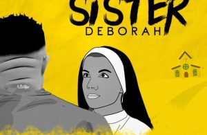 DOWNLOAD: Jumabee – Sister Deborah (mp3)