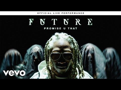 """WATCH: Future Performs """"Promise U That"""" & """"Call The Coroner"""" Live For Vevo"""