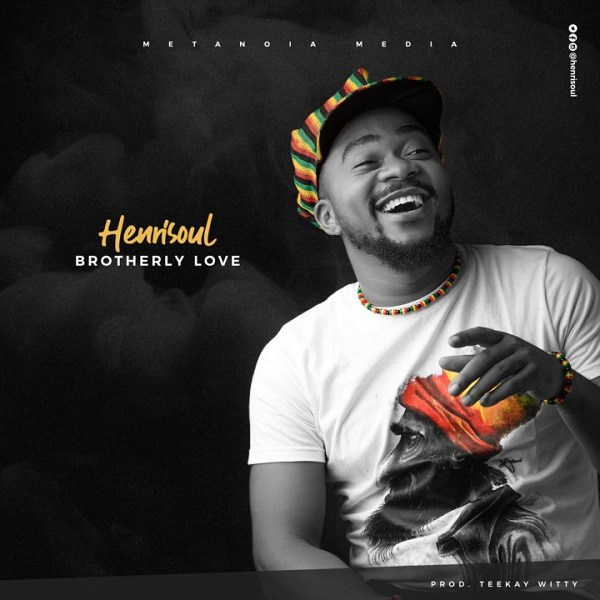 DOWNLOAD: Henrisoul – Brotherly Love (mp3)