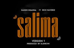 DOWNLOAD: Kassim Mganga ft Rich Mavoko – Salima (mp3)