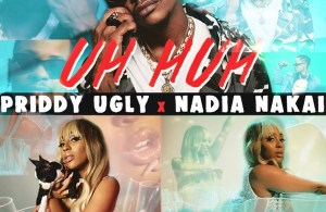 DOWNLOAD: Priddy Ugly ft. Nadia Nakai – Uh Huh (mp3)