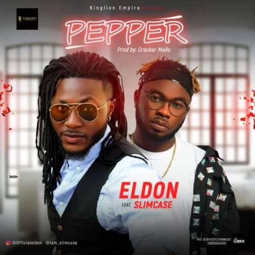 DOWNLOAD: Eldon Ft. Slimcase – Pepper (mp3)