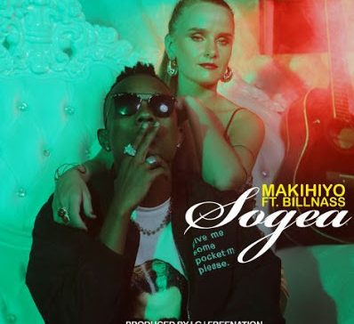 DOWNLOAD: Makihiyo ft Billnass – Sogea (mp3)