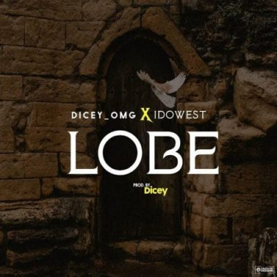 DOWNLOAD: Dicey Ft. Idowest – Lobe (mp3)