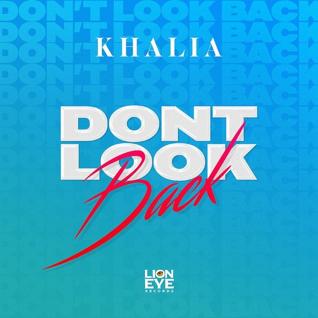 DOWNLOAD MP3: Khalia - Don't Look Back › Music