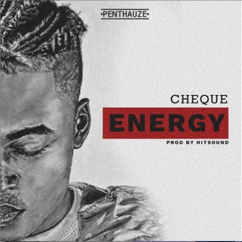 DOWNLOAD: Cheque – Energy (mp3)