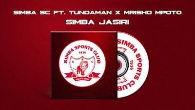 DOWNLOAD: Simba SC ft Tunda Man & Mrisho Mpoto – SIMBA JASIRI (mp3)