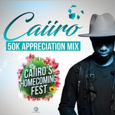 DOWNLOAD: Caiiro – 50k Appreciation Mix (mp3)