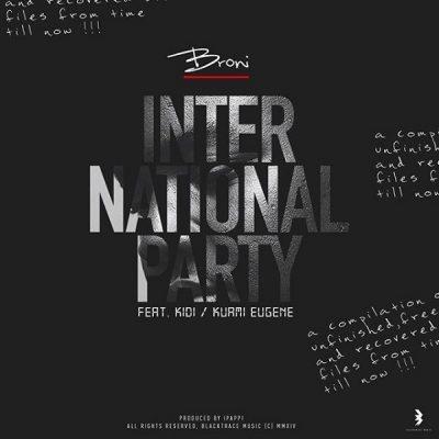 DOWNLOAD: Broni Ft. KiDi & Kuami Eugene – International Party (mp3)