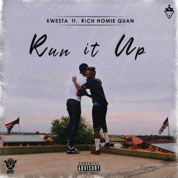 DOWNLOAD: Kwesta ft. Rich Homie Quan – Run It Up (mp3)