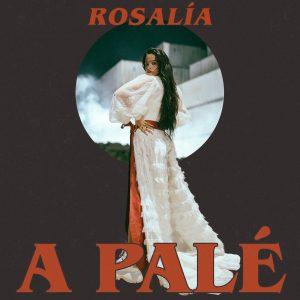 DOWNLOAD: ROSALÍA – A Palé (mp3)