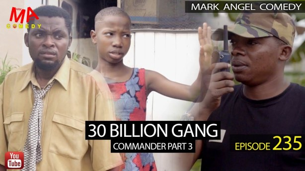 COMEDY VIDEO: Mark Angel Comedy – 30 BILLION GANG (Episode 235)