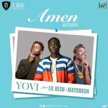 DOWNLOAD: Yovi ft. Lil Kesh & Mayorkun – Amen (Remix) mp3