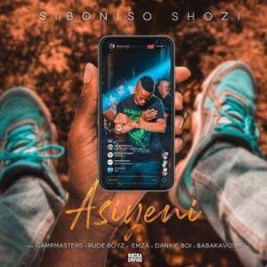 DOWNLOAD: Siboniso Shozi ft CampMasters, RudeBoyz, Emza, Dankie Boy & Babakavosho – Asiyeni (mp3)