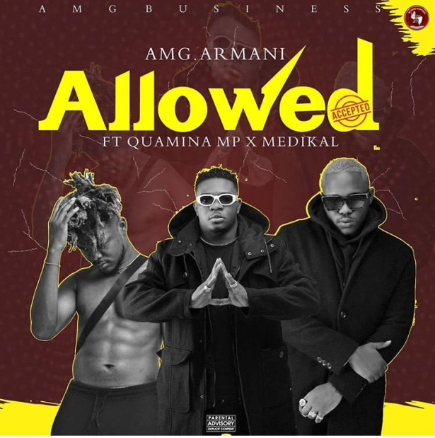 DOWNLOAD: AMG Armani Ft. Quamina Mp, Medikal – Allowed (mp3)