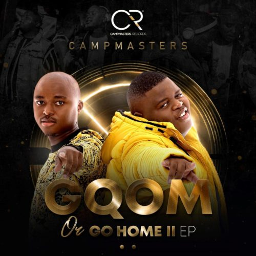 DOWNLOAD: Campmasters – Gqom or Go Home II EP Album mp3