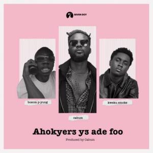 DOWNLOAD: Cabum – Ahokyer3 Y3 Ade Foo Ft. Bosom P-Yung, Kweku Smoke MP3