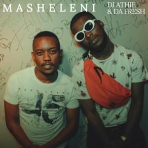 DOWNLOAD: DJ Athie X Da Fresh – Masheleni (mp3)