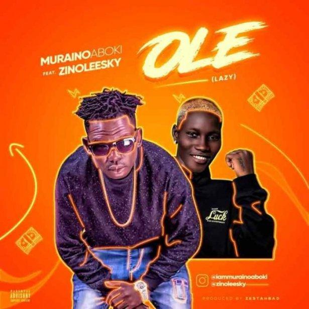 DOWNLOAD: Muraino Aboki Ft. Zinoleesky – Ole (Lazy) Gbe Body MP3