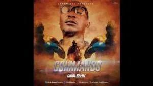 DOWNLOAD Chidi Beenz – Commando (MP3 + Video)