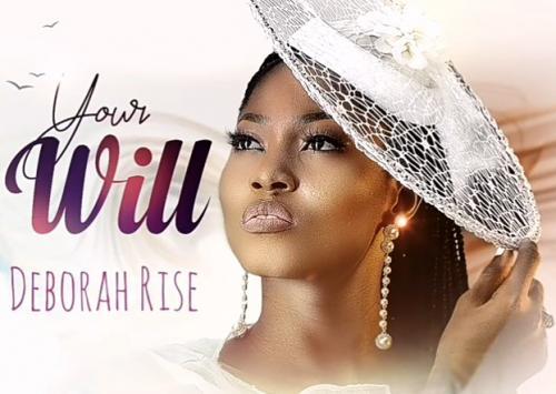 DOWNLOAD Deborah Rise – Your Will MP3