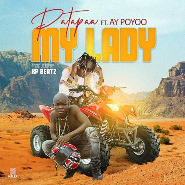 DOWNLOAD Patapaa – My Lady Ft. AY Poyoo MP3