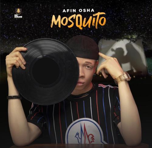 DOWNLOAD Afin Osha – Mosquito MP3
