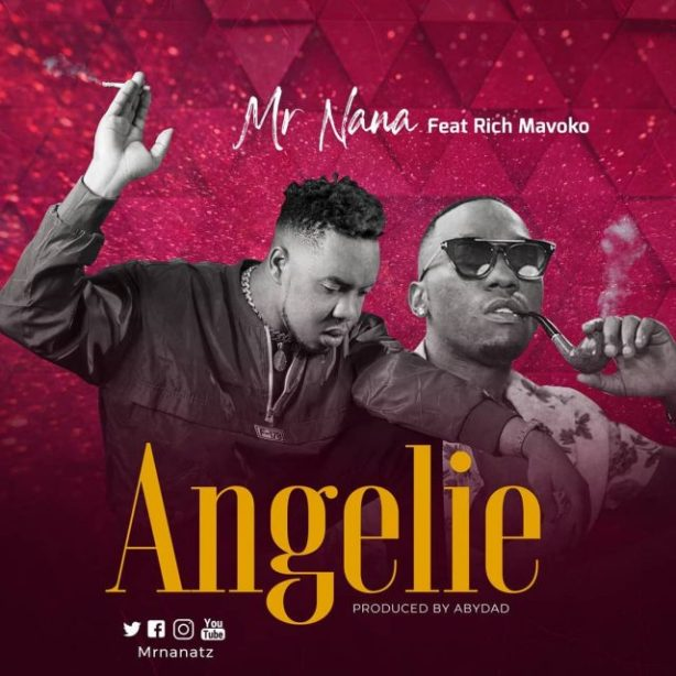 DOWNLOAD Mr Nana Ft. Rich Mavoko – Angelie MP3