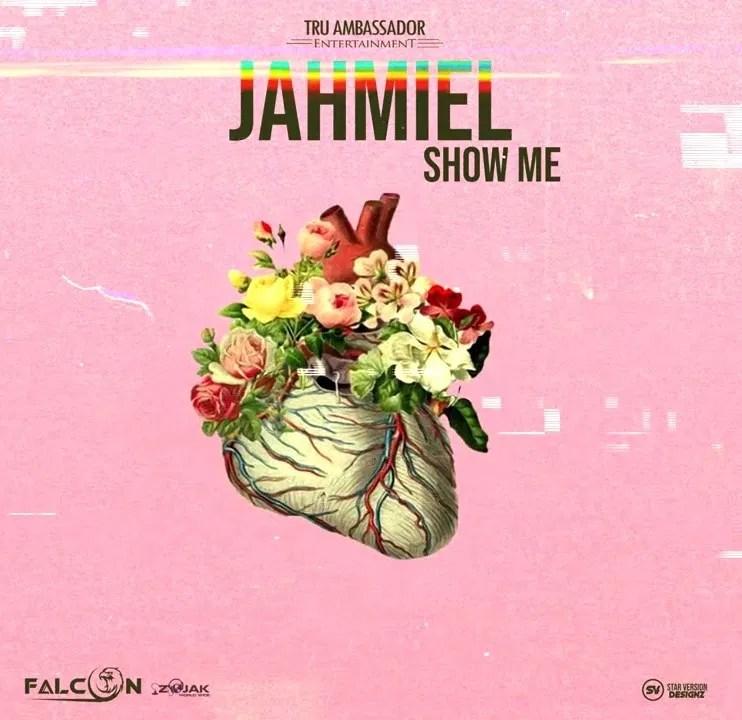 Jahmiel Show Me