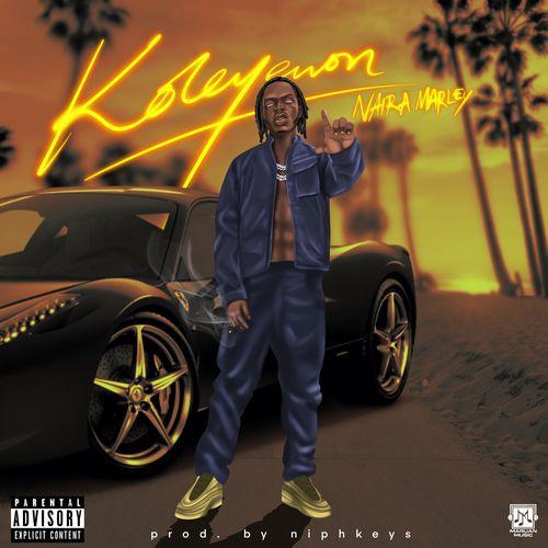 DOWNLOAD Naira Marley – Koleyewon MP3