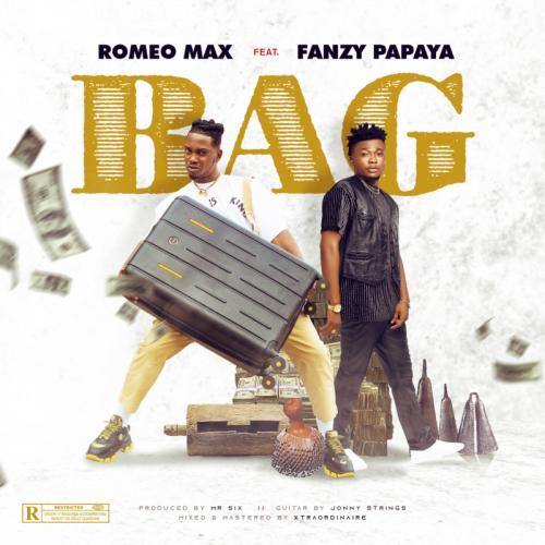 DOWNLOAD Romeo Max – Bag Ft. Fanzy Papaya MP3