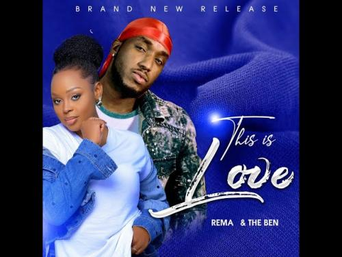 DOWNLOAD Rema Namakula x The Ben – This Is Love MP3