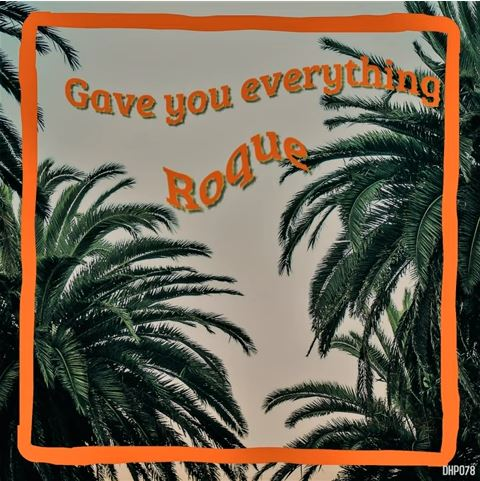 DOWNLOAD Roque – Gave You Everything (Original Mix) MP3