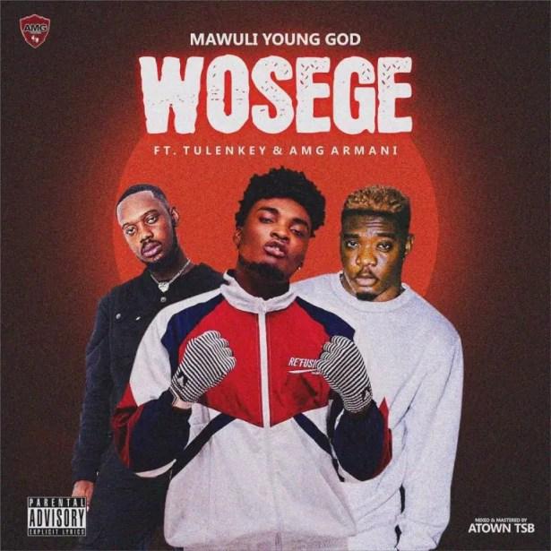 DOWNLOAD Mawuli Younggod – Wosege ft. Tulenkey & Amg Armani MP3