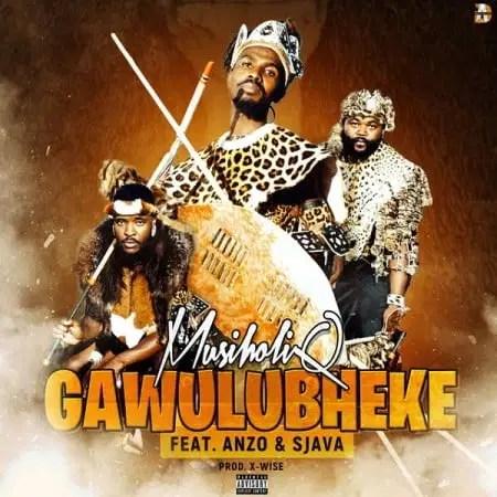 DOWNLOAD MusiholiQ – Gawulubheke Ft. Anzo, Sjava MP3