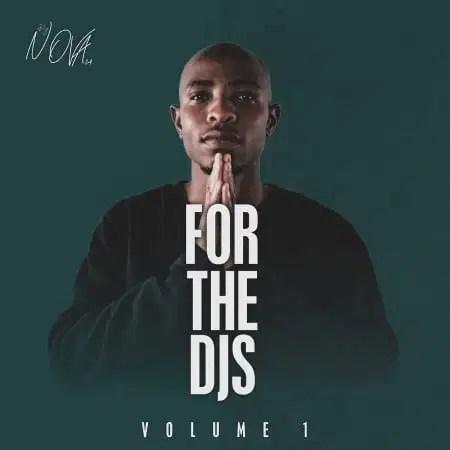 DOWNLOAD DJ Nova SA – For The DJS Vol. 1 EP mp3