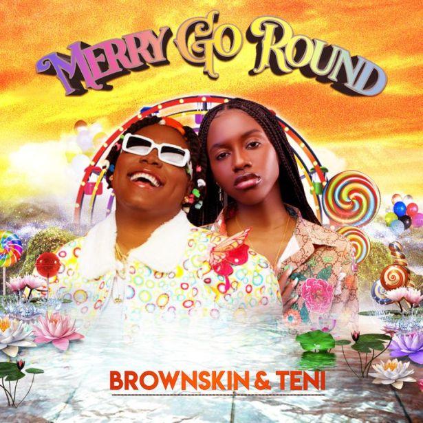 DOWNLOAD BrownSkin – Merry Go Round ft. Teni MP3