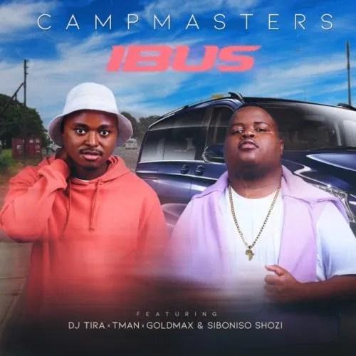 DOWNLOAD CampMasters – iBus Ft. T-Man, DJ Tira, Goldmax, Siboniso Shozi MP3