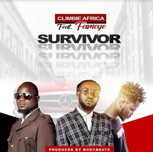 DOWNLOAD Climbie Africa – Survivor Ft Fameye MP3